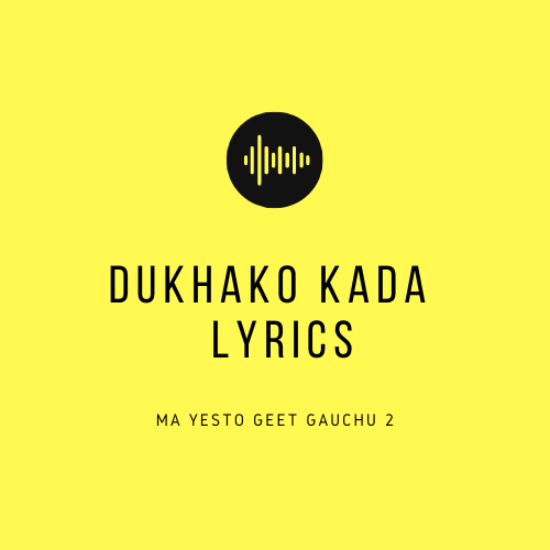 Dukhako Kada Lyrics
