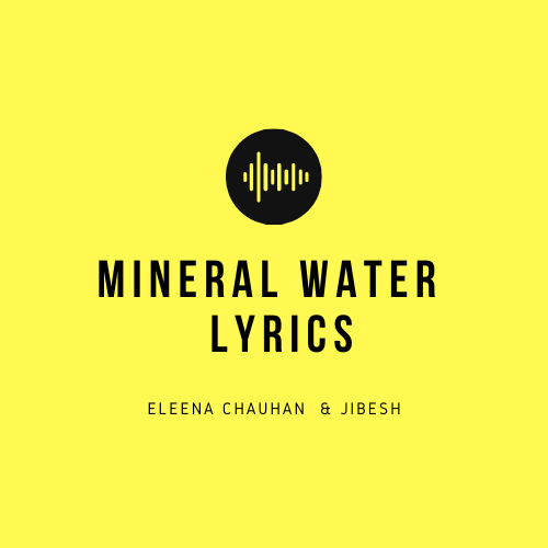 Mineral Water Lyrics
