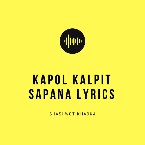 Kapol Kalpit Sapana Lyrics